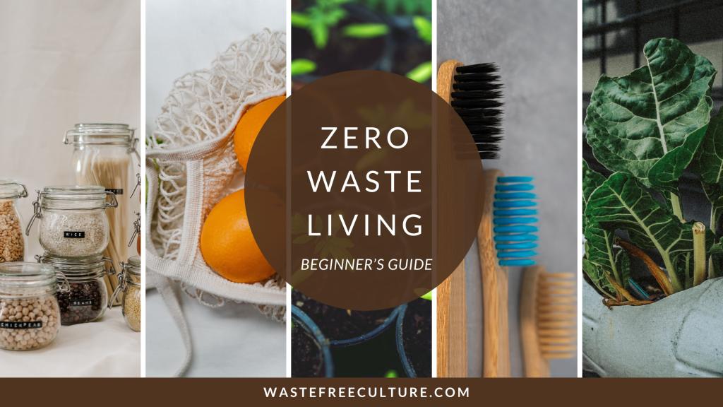 Zero waste living Beginner's Guide