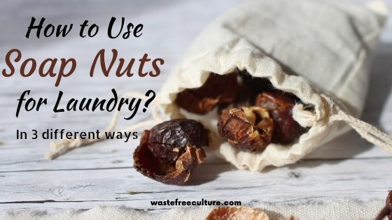 How to use soap nuts for laundry 3 different ways