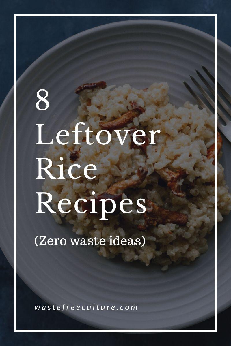 Leftover rice recipes - Zero waste ideas