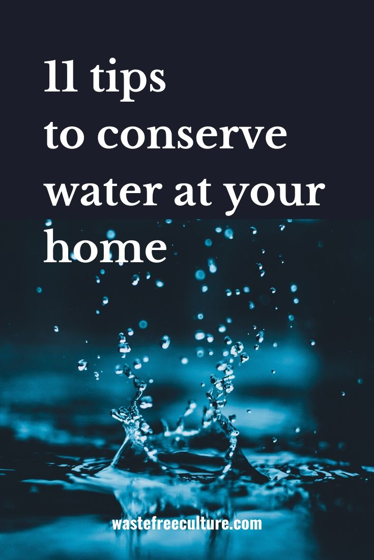 11 tips to conserve water at your home
