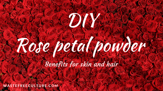 DIY Rose petal powder