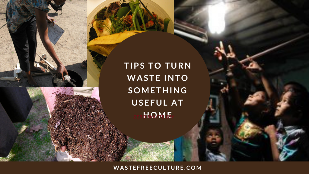 Tips to turn waste into something useful at home