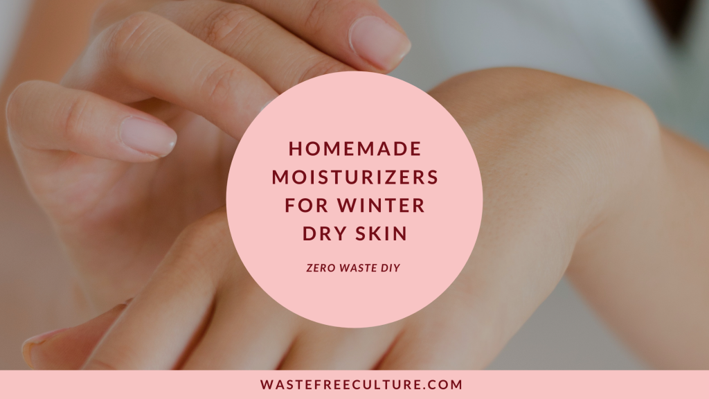 Homemade Moisturizers For Winter Dry Skin