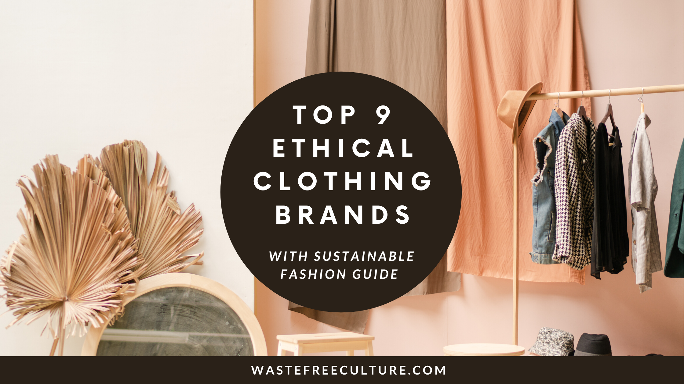 Sustainable fashion Guide-Top 9 Ethical clothing brands