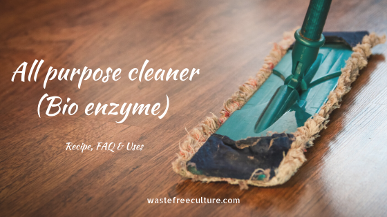 All purpose cleaner-Bio enzyme (Recipe, FAQ & Uses)