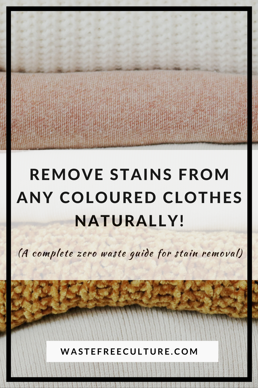 Remove stains from any coloured clothes naturally