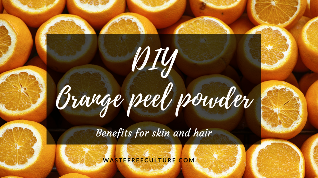 DIY Orange peel powder
