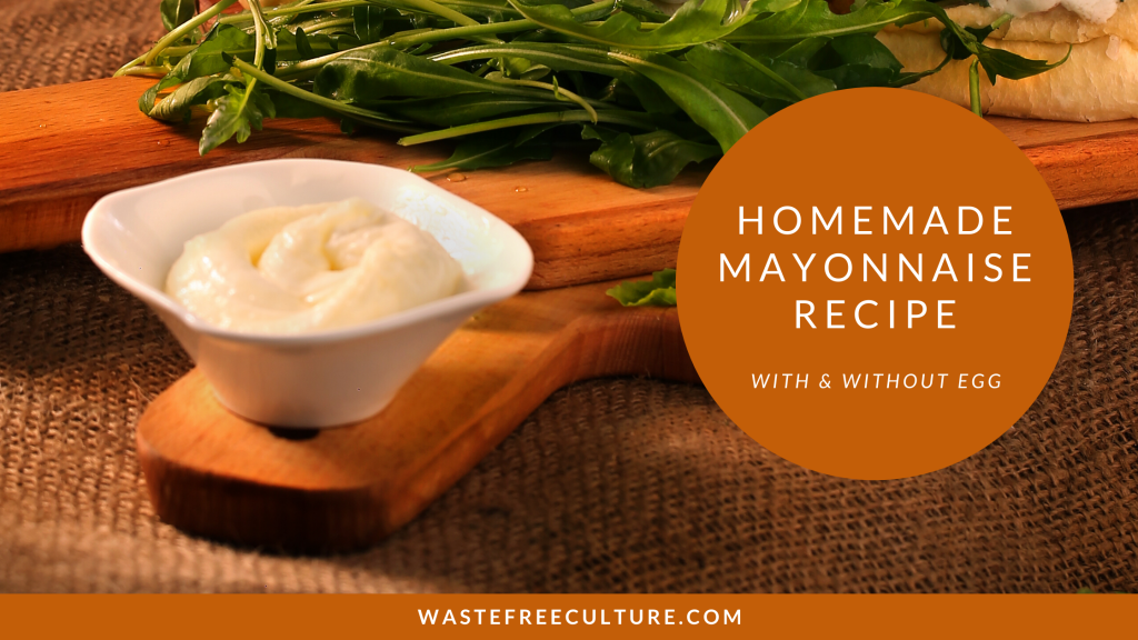 Homemade Mayonnaise Recipe - With & Without egg