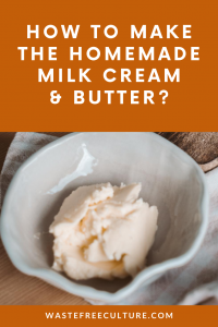 How to make the Homemade Milk cream & Butter