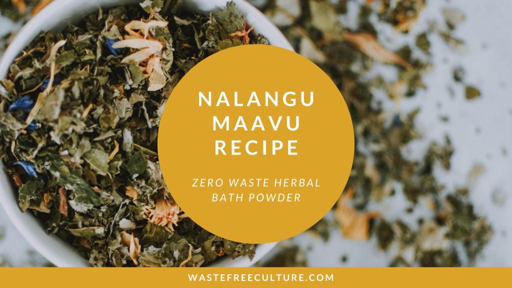 Nalangu Maavu Recipe - Zero Waste Bath Powder