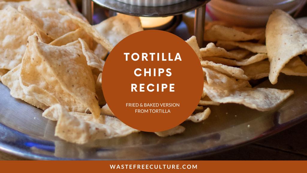 Tortilla-chips-recipe–Fried-&-Baked-version-from-Tortilla